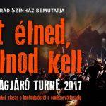 Itt élned, halnod kell – Országos turné 2017