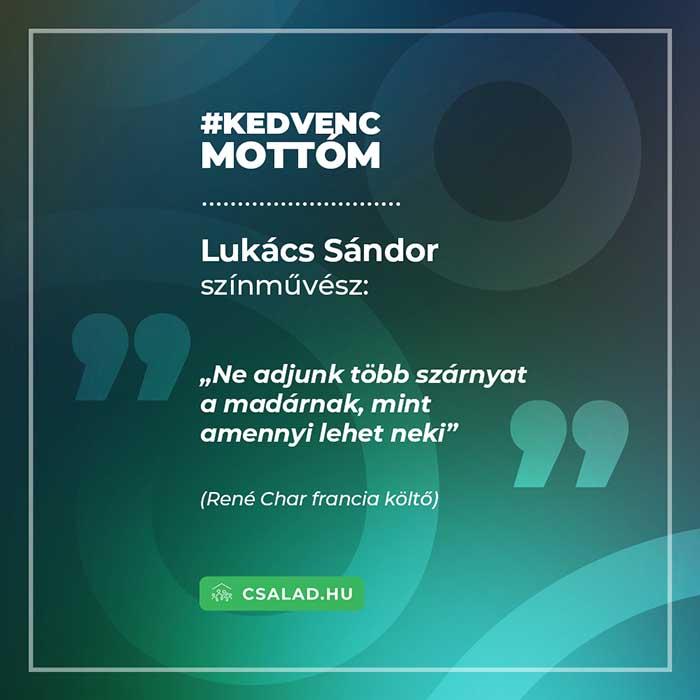 Lukács Sándor mottója